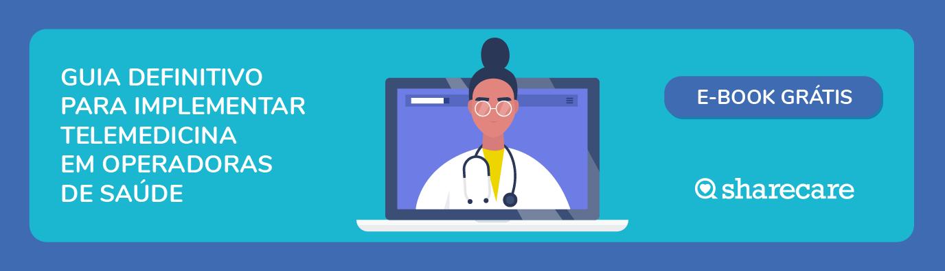 Guia definitivo para implementar telemedicina em operadoras de saúde